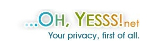 ...OH, YESSS!.net - Your privacy, first of all